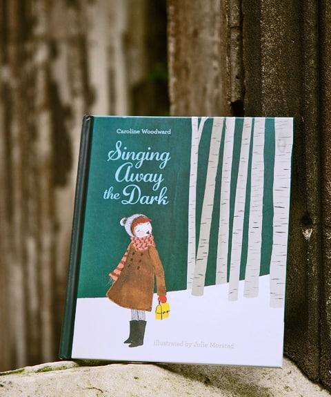 Singing away the Dark, by Caroline Woodward & Julie Morstad: Sweet Story & Beautiful illustrations